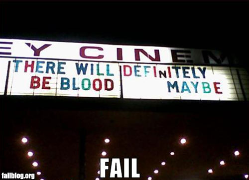 There will definitely be blood maybe